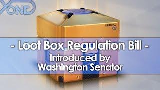 Loot Box Regulation Bill Introduced by Washington Senator