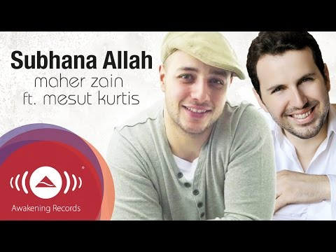 Maher Zain feat. Mesut Kurtis - Subhana Allah | Official Lyric Video