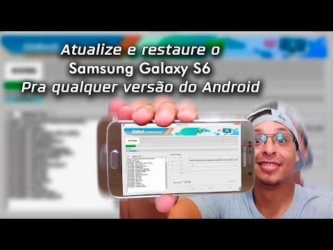Como atualizar e restaurar o Samsung Galaxy S6 e Edge para qualquer versão !