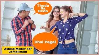 Asking Money For Compliment Prank On Cute Girls   AKY FILMS  