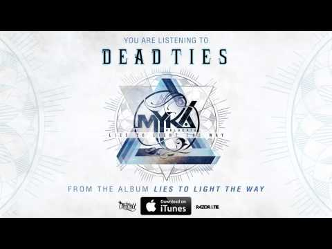 Myka Relocate - Dead Ties