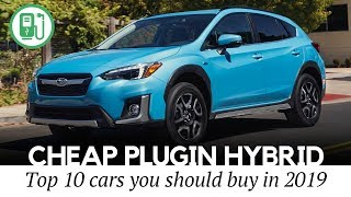 10 Cheapest Plug-In Hybrid Cars to Buy in 2019 (Battery Range and Pricing)