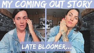 My Coming Out Story | Late Bloomer