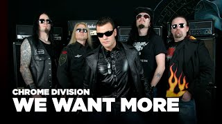 Chrome Division - We Want More
