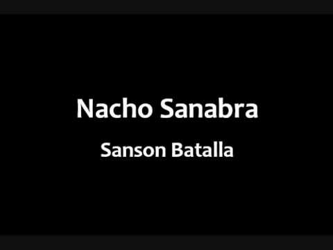 Nacho Sanabra - Sanson Batalla video