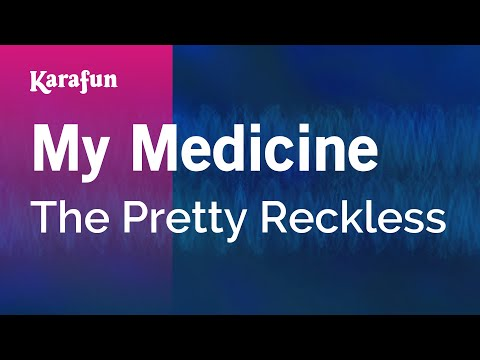 Karaoke My Medicine - The Pretty Reckless * Music Videos