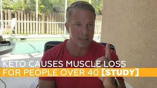 KETO Causes Muscle Loss For People OVER 40 [STUDY]