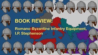Romano-Byzantine Infantry Equipment Book Review