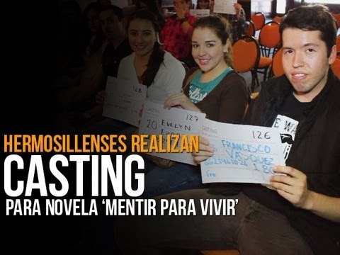 Realizan hermosillenses casting para novela 'Mentir para Vivir'