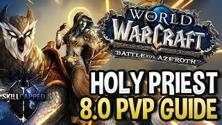 GET STARTED: Holy Priest BfA 8.0 PvP Talents, Azerite Traits and Healing Guide