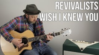 download lagu The Revivalists - Wish I Knew You - How gratis