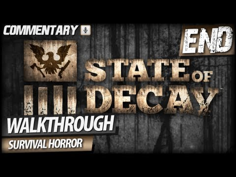 State of Decay Walkthrough Gameplay - PART 37   ENDING & The Wall (Commentary)