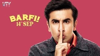 Barfi - Barfi I Official Trailer 2012 I Ranbir Kapoor | Priyanka Chopra | lleana D'Cruz