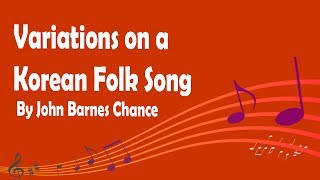Variations on a Korean Folk Song By John Barnes Chance
