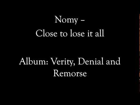 Nomy - Close To Lose It All