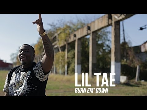 Lil Tae - Burn Em' Down | Shot by @DGainzBeats