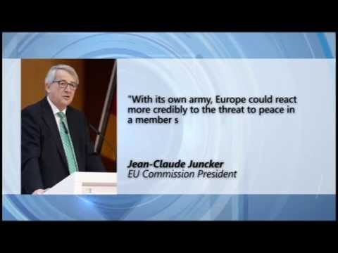 Juncker Seeks EU Army: Commission President calls for army to 'convey a clear message to Russia'
