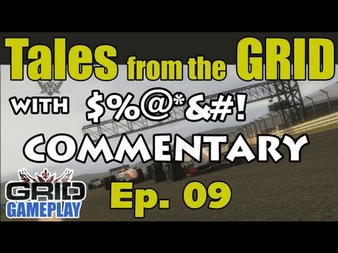 Tales from the Grid - Episode 9 - GRID Gameplay (w/ $%&#! Commentary)