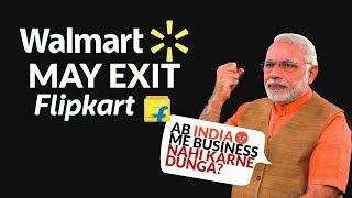 Walmart may EXIT Flipkart? Post New E-Commerce Govt. Regulation Result