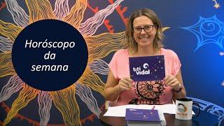 Horóscopo e previsões astrológicas da semana de 18 a 24 de agosto de 2019 por Titi Vidal #Signos