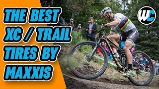 Maxxis XC/Trail Tires - The Best Light & Fast Options!