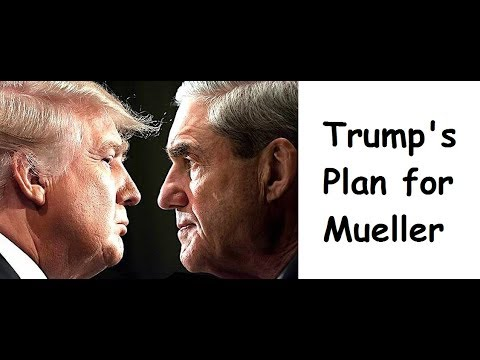 Trump's Mueller Plan