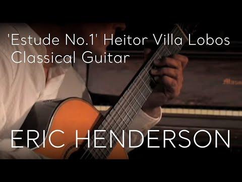 Etude No. 1 Heitor Villa Lobos performed by Eric Henderson