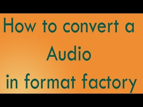 How to covert a audio in format factory in hindi
