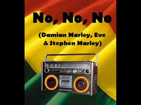 No, No, No - Damian Marley  Eve  Stephen Marley