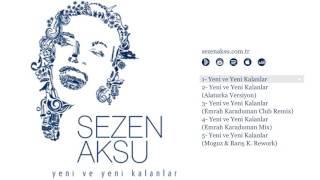 Sezen Aksu Yeni Ve Yeni Kalanlar Official Audio