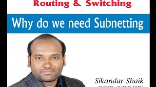 Why do we need Subnetting - Video By Sikandar Shaik || Dual CCIE (RS/SP) # 35012