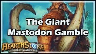 [Hearthstone] The Giant Mastodon Gamble