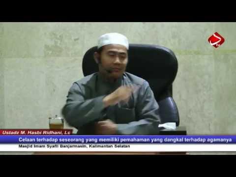 Akibat Dari Pemahanan Agama Yang Dangkal  #2 - Ustadz Muhammad Hasbi Ridhani, Lc