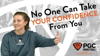 No One Can Take Your Confidence From You | PGC Basketball | Mental Toughness