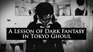 Lesson of Dark Fantasy in Tokyo Ghoul