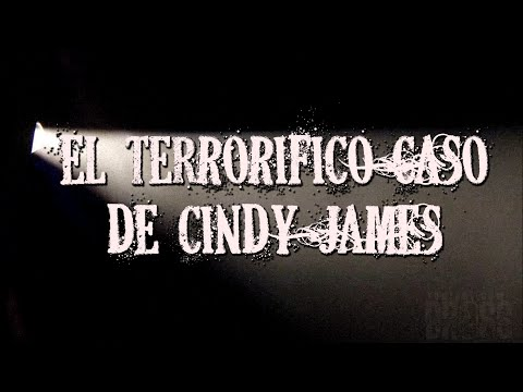 El terrorífico caso de Cindy James