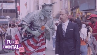 Times Square Stephen Miller Impersonator   Full Frontal on TBS