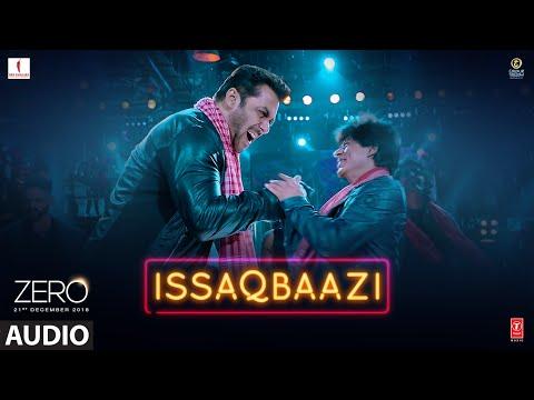 Zero: ISSAQBAAZI Full Song | Shah Rukh Khan, Salman Khan, Anushka Sharma, Katrina Kaif | T-Series
