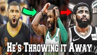 How Kyrie Irving is RUINING his NBA Career