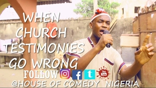 THE MIND BLOWING TESTIMONY (HOUSE OF  COMEDY NIGERIA) (Nigerian Comedy)
