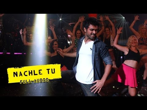 Nachle Tu - Full Audio Song - Dishkiyaoon