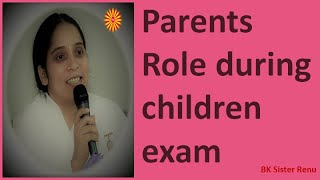 Parents Role during their child's exam by Bk Sister Renu