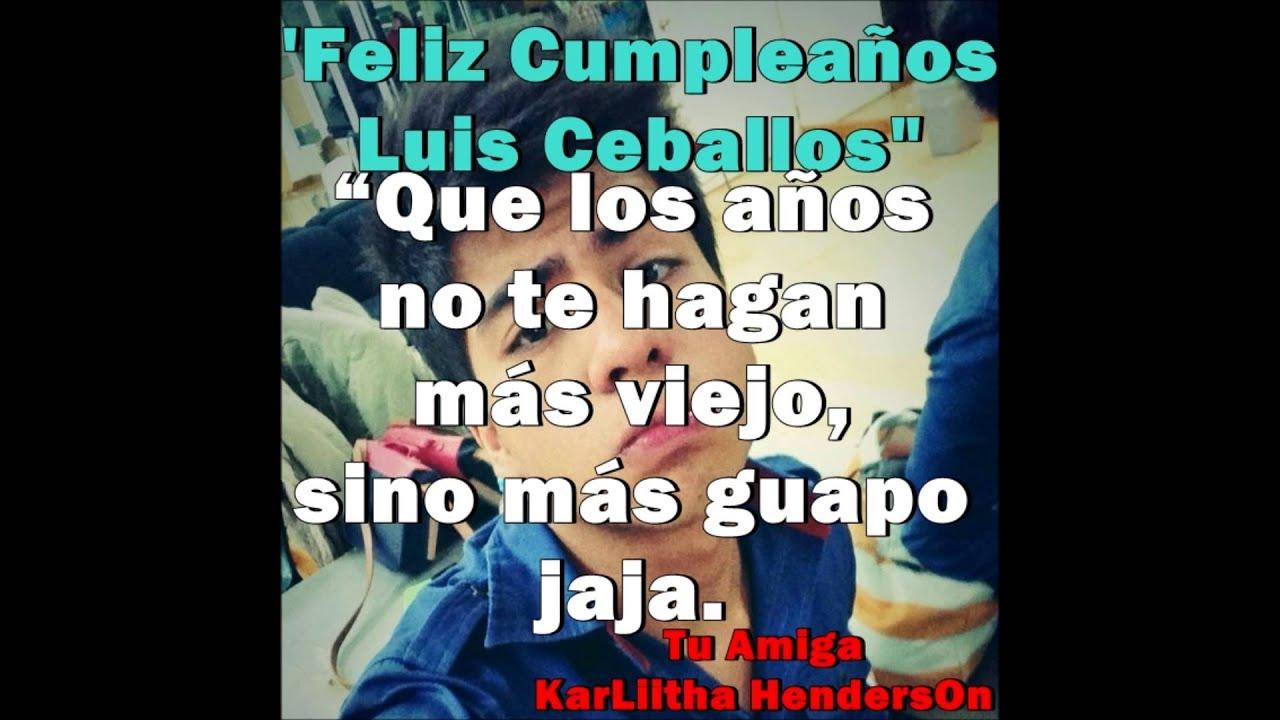 u00a1Feliz Cumpleaños Luis Fernando Ceballos! YouTube