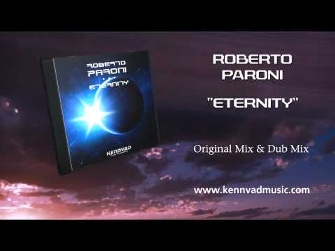 Musica Electronica Trance 2011 Music – Eternity by Roberto Paroni