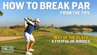 Shooting Under Par From the Tips - Swing Within Yourself & Commit - WAY OF THE PLAYA