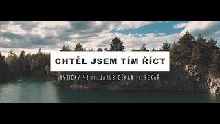 Rybičky48 ft. Děkan ft. Pekař - CHTĚL JSEM TÍM ŘÍCT (oficiální videoklip)