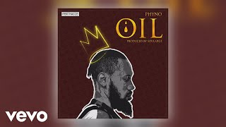 Phyno - OIL (Official Audio)