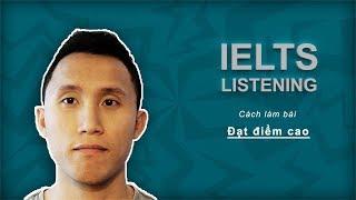 Cách làm bài IELTS Listening đạt điểm cao