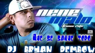 Que se saque todo mix - Nene Malo Ft. Dj Bryan Dembow ( ★New  2013-2014★ )