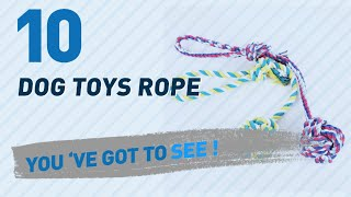 Dog Toys Rope, Uk Top 10 Collection // New & Popular 2017